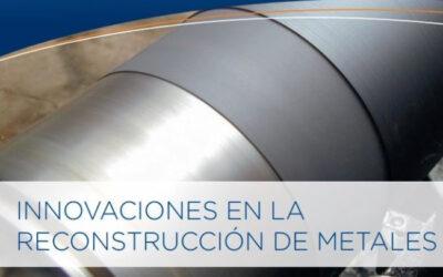 Innovaciones en la reconstrucción de metales