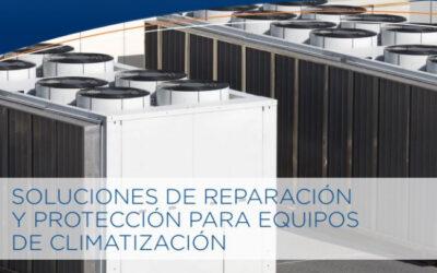 Soluciones de Reparación y Protección para equipos de climatización